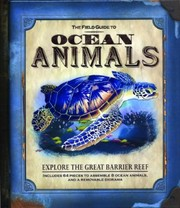Cover of: The Field Guide To Ocean Animals Explore The Great Barrier Reef
