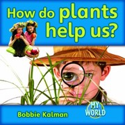 Cover of: How Do Plants Help Us
