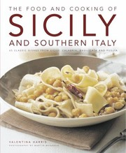 Cover of: The Food And Cooking Of Sicily And Southern Italy 65 Classic Dishes From Sicily Calabria Basilicata And Puglia