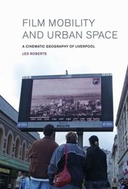 Cover of: Film Mobility And Urban Space A Cinematic Geography Of Liverpool