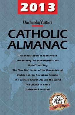 2013 Our Sunday Visitors Catholic Almanac by