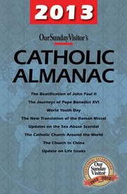 Cover of: 2013 Our Sunday Visitors Catholic Almanac |