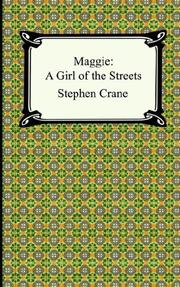 Cover of: Maggie a Girl of the Streets | Stephen Crane
