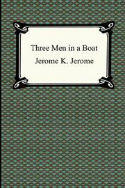 Cover of: Three Men in a Boat by Jerome Klapka Jerome