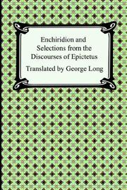 Cover of: Enchiridion And Selections from the Discourses of Epictetus by Epictetus