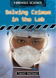 Cover of: Solving Crime In The Lab