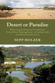 Cover of: Desert Or Paradise Restoring Endangered Landscapes Using Water Management Including Lake And Pond Construction