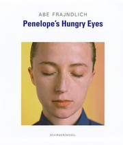 Cover of: Abe Frajndlich Penelopes Hungry Eyes Portraits Of Photographers