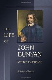 Cover of: The Life of John Bunyan, Written by Himself, and Published under the Title of
