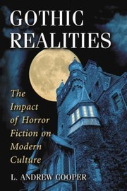 Cover of: Gothic Realities The Impact Of Horror Fiction On Modern Culture