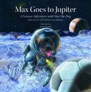 Cover of: Max Goes To Jupiter A Science Adventure With Max The Dog