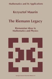 Cover of: The Riemann Legacy Riemannian Ideas In Mathematics And Physics