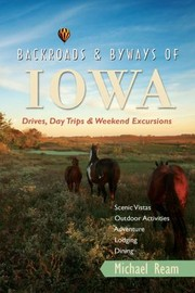 Cover of: Backroads Byways Of Iowa Drives Daytrips Weekend Excursions