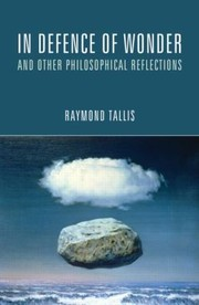 Cover of: In Defence Of Wonder And Other Philosophical Reflections