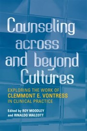 Cover of: Counseling Across And Beyond Cultures Exploring The Work Of Clemmont E Vontress In Clinical Practice