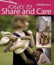 Cover of: Knits To Share And Care