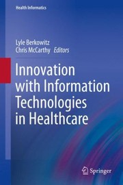 Cover of: Innovation With Information Technologies In Healthcare