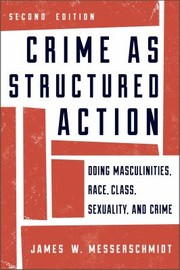 Cover of: Crime As Structured Action Doing Masculinities Race Class Sexuality And Crime