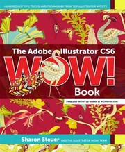 Cover of: The Adobe Illustrator Cs6 Wow Book Hundreds Of Tips Tricks And Techniques From Top Illustrator Artists