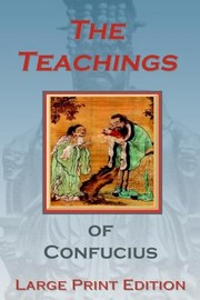 Cover of: The Teachings of Confucius  Large Print Edition