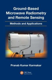 Cover of: Groundbased Microwave Radiometry And Remote Sensing Methods And Applications