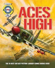 Cover of: Aces High 10 Of The Best Air Ace Library Comic Books Ever