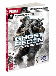 Cover of: Tom Clancys Ghost Recon Future Soldier Prima Official Game Guide