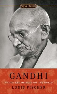 Gandhi His Life And Message For The World by