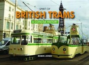 Cover of: Spirit Of British Trams A Concise History