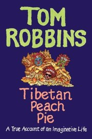 Cover of: Tibetan Peach Pie A True Account Of An Imaginative Life