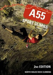 Cover of: A55 Sport Climbs North Wales Rock Climbing