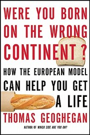 Cover of: Were You Born On The Wrong Continent How The European Model Can Help You Get A Life