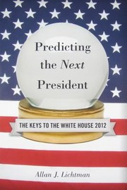 Cover of: Predicting The Next President The Keys To The White House