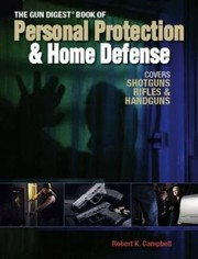 Cover of: The Gun Digest Book Of Personal Protection Home Defense