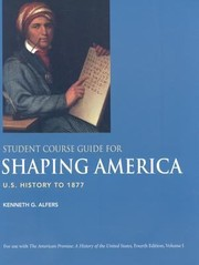 Cover of: Student Course Guide For Shaping America Us History To 1877