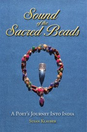 Cover of: Sound Of The Sacred Beads A Poets Journey Into India Prose Poetry