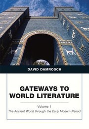 Cover of: Gateways To World Literature The Ancient World To The Early Modern Period