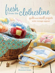 Cover of: Fresh From The Clothesline Quilts And Small Projects With Vintage Appeal