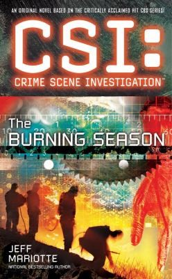 Csi Crime Scene Investigation The Burning Season A Novel by