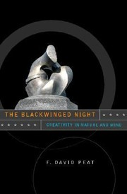 Cover of: The Blackwinged Night Creativity In Nature And Mind |