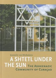Cover of: A Shtetl Under The Sun The Askenazic Community Of Curaao