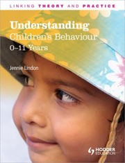 Cover of: Understanding Childrens Behaviour 011 Years Play Development And Learning