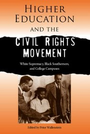 Cover of: Higher Education And The Civil Rights Movement White Supremacy Black Southerners And College Campuses