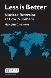 Cover of: Less Is Better Nuclear Restraint At Low Numbers
