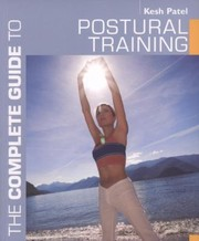 Cover of: The Complete Guide To Postural Training