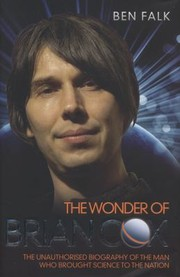 Cover of: The Wonder Of Brian Cox The Unauthorised Biography Of The Man Who Brought Science To The Nation