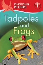 Cover of: Kingfisher Readers Tadpoles and Frogs Level 1