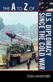 Cover of: The A To Z Of Us Diplomacy Since The Cold War