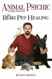 Cover of: Animal Psychic Communication Plus Reiki Pet Healing