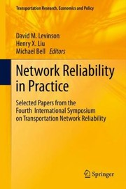 Cover of: Network Reliability In Practice Selected Papers From The Fourth International Symposium On Transportation Network Reliability